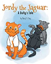 Jordy The Jaguar: A Bully's Tale
