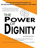 img - for Civil and Environmental Consultants, Inc.-The How and Why of Profitable Growth in a Flat market: Extraordinary empathy for customers and employees is ... stellar reputation (The Power of Dignity) book / textbook / text book