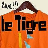 Le Tigre Live! [Explicit]