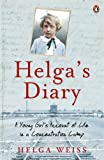 Helga's Dairy: A Young Girl's Account Of Life In Concentration Camp