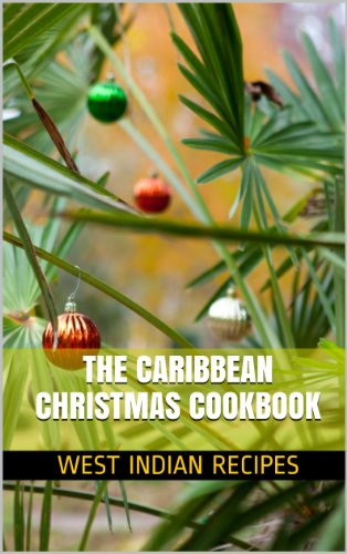 The Caribbean Christmas Cookbook (West Indian Recipes) by Bina Singh