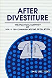 img - for After Divestiture: The Political Economy of State Telecommunications Regulation (S U N Y Series in Public Administration) by Teske, Paul Eric (1990) Hardcover book / textbook / text book