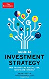 The Economist Guide to Investment Strategy (3rd Ed): How to Understand Markets, Risk, Rewards, and Behaviour