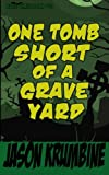img - for One Tomb Short of a Graveyard (Alex Cheradon #2.5) (Volume 8) book / textbook / text book