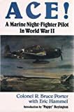 img - for Ace! a Marine Night-Fighter Pilot in World War II book / textbook / text book