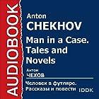 Man in a Case. Tales and Novels [Russian Edition] | Livre audio Auteur(s) : Anton Chekhov Narrateur(s) : Alexey Aptovtsev