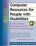 img - for Computer Resources for People with Disabilities: A Guide to Assistive Technologies, Tools and Resources for People of All Ages book / textbook / text book