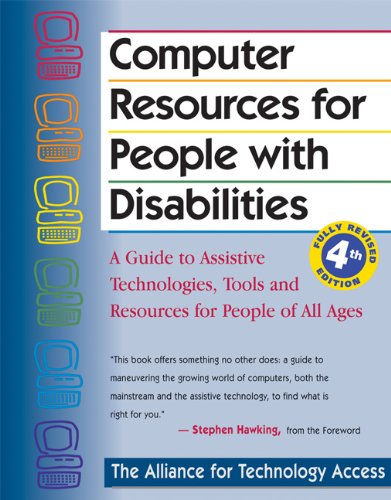 Computer Resources for People with Disabilities: A Guide...