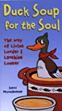 Duck Soup for the Soul : The Way of Living Louder and Laughing Longer by Beyondananda, Swami, Beyondananda, Bhaerman, Steve (1999) Paperback