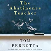 The Abstinence Teacher: A Novel | [Tom Perrotta]