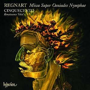 Jacob Regnart: Missa 'Super Oeniades Nymphae' / Geistliche Werke