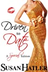 Driven to Date (Better Date than Neve...