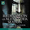 The Redemption of Alexander Seaton Audiobook by S. G. MacLean Narrated by Crawford Logan