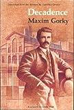 Decadence (0803270127) by Gorky, Maxim
