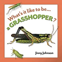 A Grasshopper? (What's It Like to Be...)