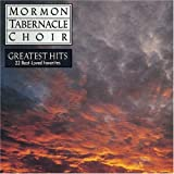 The Mormon Tabernacle Choir The Mormon Tabernacle Choir's Greatest Hits - 22 Best-Loved Favorites