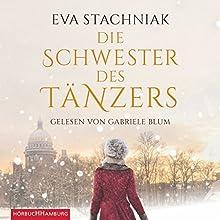 Die Schwester des Tänzers Hörbuch von Eva Stachniak Gesprochen von: Gabriele Blum