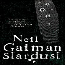 Stardust (       UNABRIDGED) by Neil Gaiman Narrated by Neil Gaiman