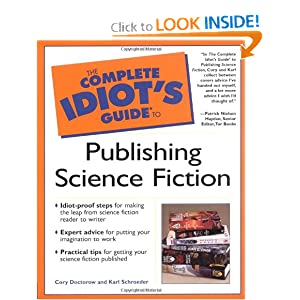 The Complete Idiot's Guide to Publishing Science Fiction by Cory Doctorow and Karl Schroeder