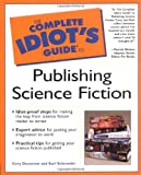 The Complete Idiots Guide to Publishing Science Fiction