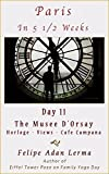 img - for Paris in 5 1/2 Weeks : The Musee D'Orsay (Horloge - Views - Cafe Campana) - Day 11 book / textbook / text book