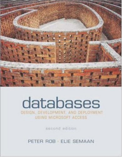Databases: Design, Development, & Deployment Using Microsoft Access w/ Student CD