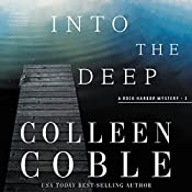 Into the Deep: Rock Harbor Series, Book 3   Colleen Coble