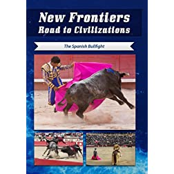 New Frontiers Road to Civilizations The Spanish Bullfight