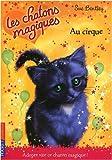 echange, troc Sue Bentley - Les chatons magiques, Tome 6 : Au cirque