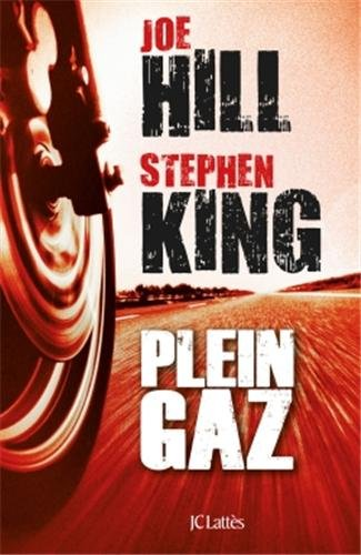 Plein gaz - Stephen King et Joe Hill