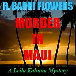 Murder in Maui (A Leila Kahana Mystery) | [R. Barri Flowers]