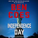 Independence Day: A Dewey Andreas Novel (       UNABRIDGED) by Ben Coes Narrated by Peter Hermann
