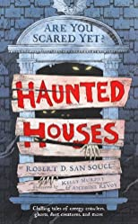 Haunted Houses: Are You Scared Yet? Book 1