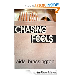 Free Kindle Book: Chasing Fools, by Aida Brassington. Publisher: Green Needle Press (July 15, 2012)