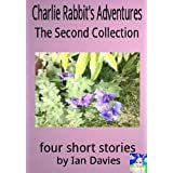 Charlie Rabbit's Adventures - The Second Collectionby Ian Davies