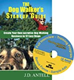 img - for The Dog Walker's Startup Guide: With the Dog Walker's Companion DVD (Create Your Own Lucrative Dog Walking Business in 12 Easy Steps) book / textbook / text book