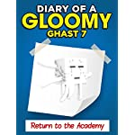 MINECRAFT: Diary of a Minecraft Gloomy Ghast 7. Return to the Academy (Unofficial Minecraft Book)