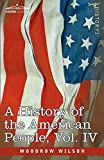 img - for A History of the American People - In Five Volumes, Vol. IV: Critical Changes and Civil War book / textbook / text book