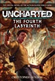 Christopher Golden Uncharted - The Fourth Labyrinth (Video Game Novel)