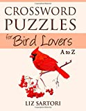 Crossword Puzzles for Bird Lovers A to Z (Crossword Puzzles A to Z) (Volume 6)