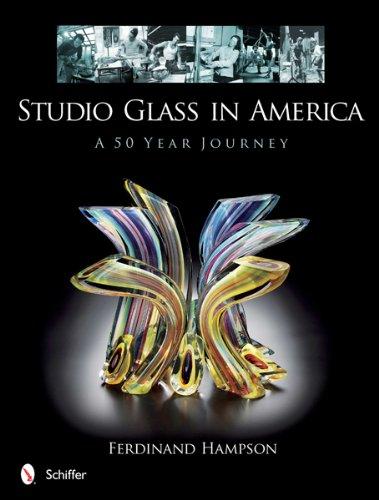Studio Glass in America: A 50 Year Journey by Schiffer Publishing, Ltd.