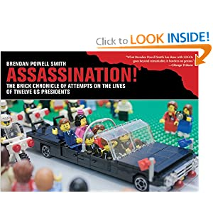 Assassination!: The Brick Chronicle of Attempts on the Lives of Twelve US Presidents by Brendan Powell Smith