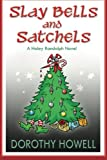 Slay Bells and Satchels: A Haley Randolph Mystery (Haley Randolph Mysteries) (Volume 5)