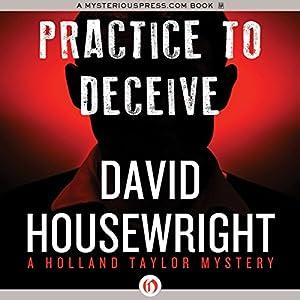 Practice to Deceive | [David Housewright]