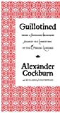 Guillotined: Being a Summary Broadside Against the Corruption of the English Language