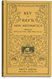 img - for Key to Ray's new arithmetics: Primary, intellectual and practical (Ray's arithmetic series) (Ray's arithmetic series) book / textbook / text book