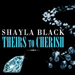 Theirs to Cherish: Wicked Lovers Series, Book 8 (       UNABRIDGED) by Shayla Black Narrated by Veronica Meunch