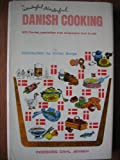Wonderful, Wonderful Danish Cooking: a Double Cookbook of 500 Danish Recipes: Baking, From Coffee Cakes to Pastries to Torten [and] Dining, From