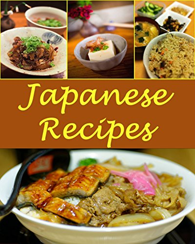 Japanese: Japanese Recipes - The Very Best Japanese Cookbook (Japanese recipes, Japanese cookbook, Japanese cook book, Japanese recipe, Japanese recipe book) by Sarah J Murphy