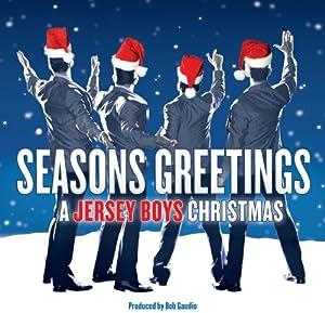 Seasons Greetings: A Jersey Boys Christmas by Jersey Boys